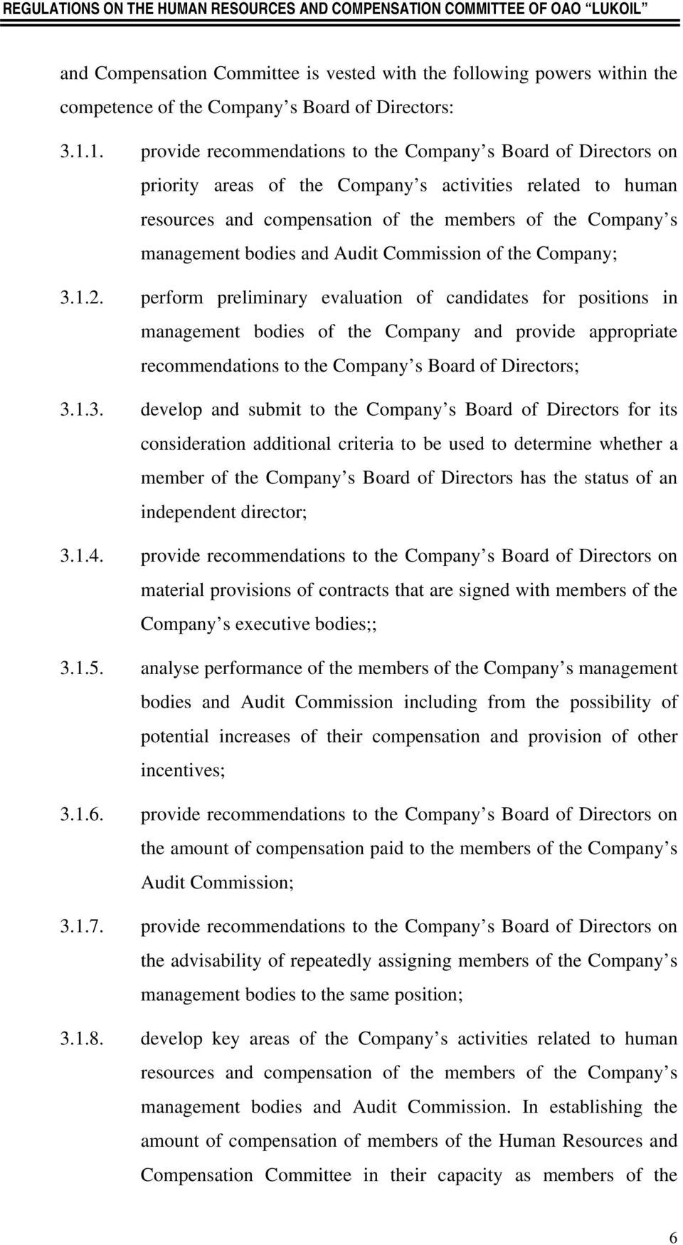 bodies and Audit Commission of the Company; 3.1.2.