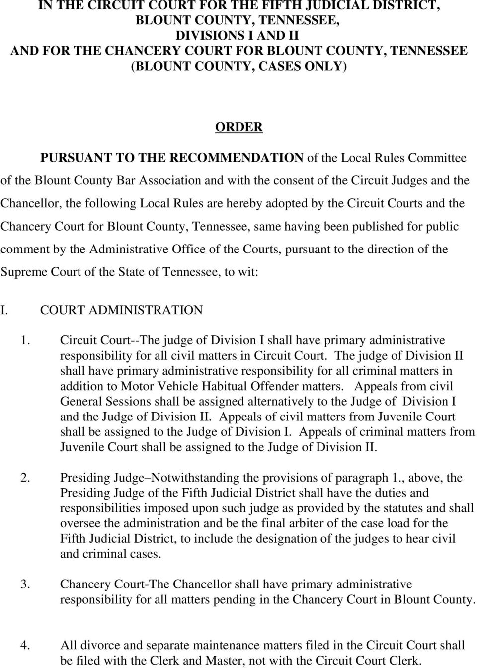 the Circuit Courts and the Chancery Court for Blount County, Tennessee, same having been published for public comment by the Administrative Office of the Courts, pursuant to the direction of the