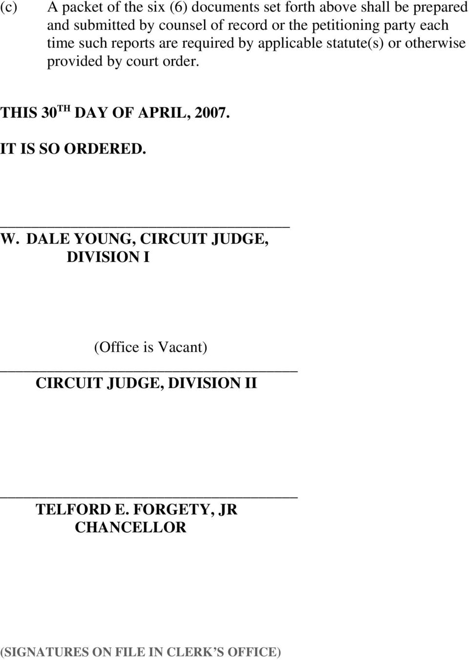 court order. THIS 30 TH DAY OF APRIL, 2007. IT IS SO ORDERED. W.