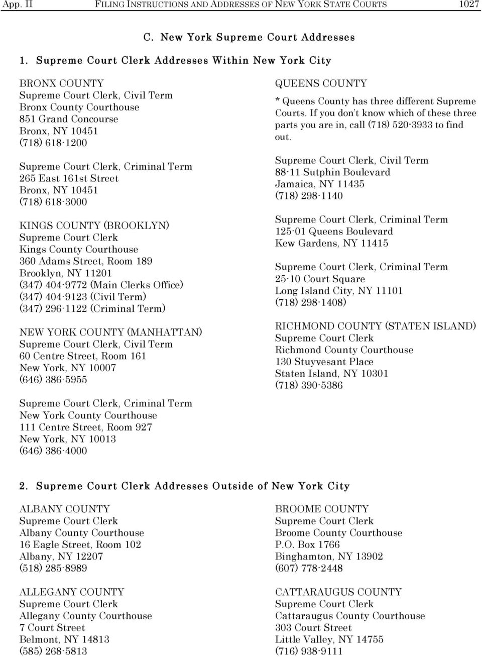 COUNTY (BROOKLYN) Kings County 360 Adams Street, Room 189 Brooklyn, NY 11201 (347) 404-9772 (Main Clerks Office) (347) 404-9123 (Civil Term) (347) 296-1122 (Criminal Term) NEW YORK COUNTY
