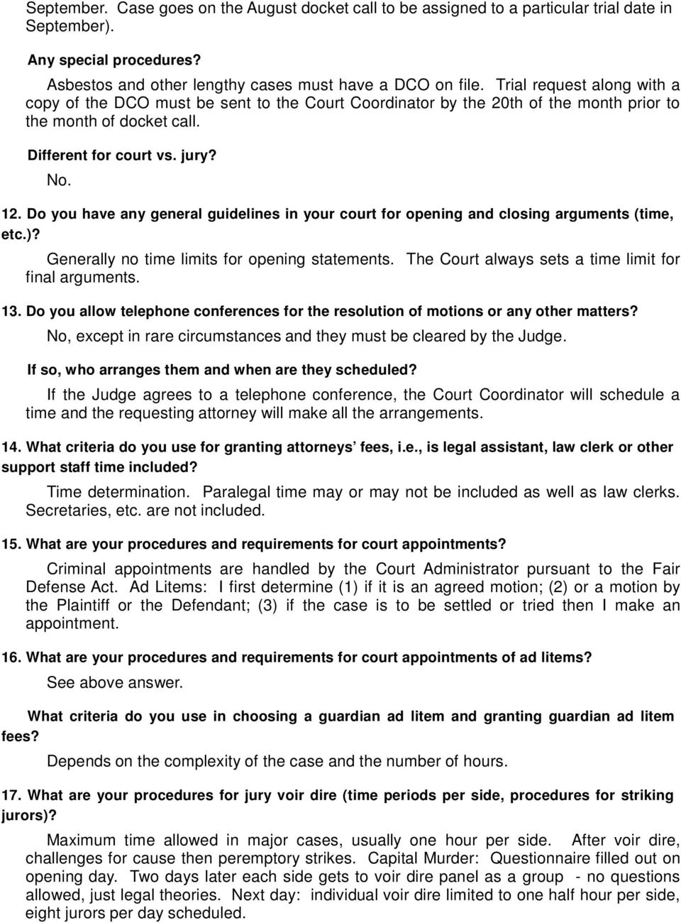 Do you have any general guidelines in your court for opening and closing arguments (time, etc.)? Generally no time limits for opening statements.