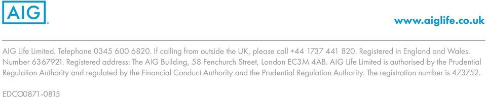 Registered address: The AIG Building, 58 Fenchurch Street, London EC3M 4AB.