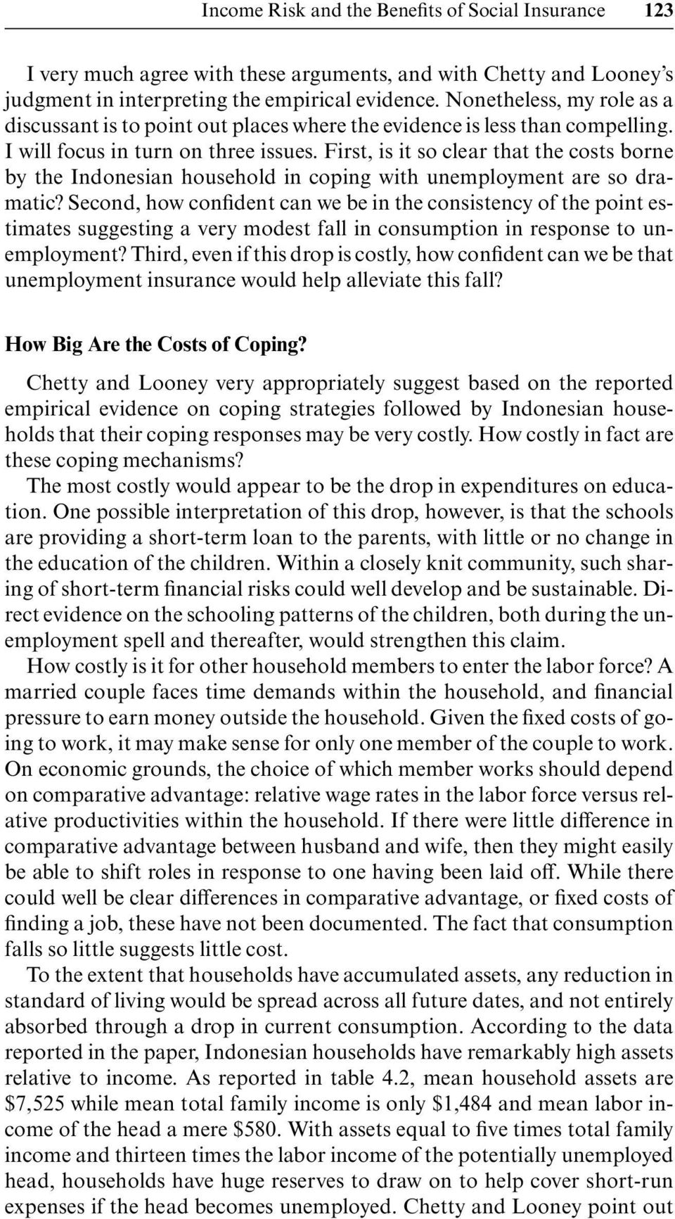 First, is it so clear that the costs borne by the Indonesian household in coping with unemployment are so dramatic?