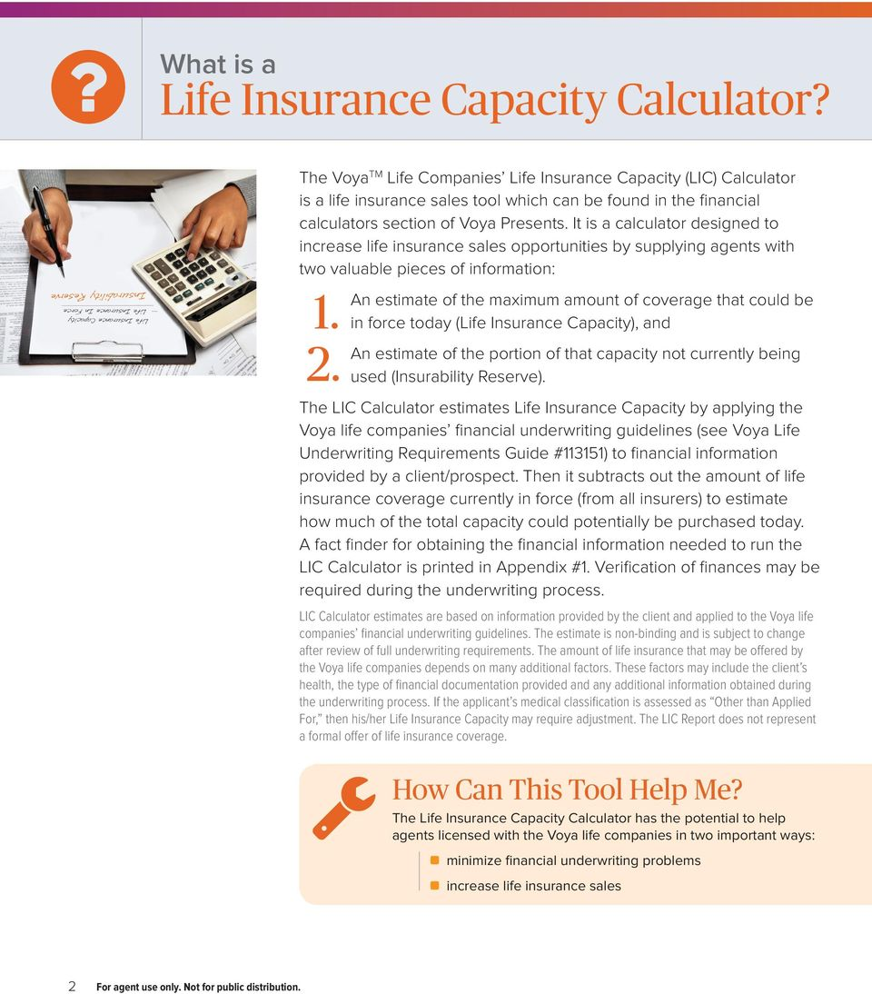It is a calculator designed to increase life insurance sales opportunities by supplying agents with two valuable pieces of information: 1. 2.