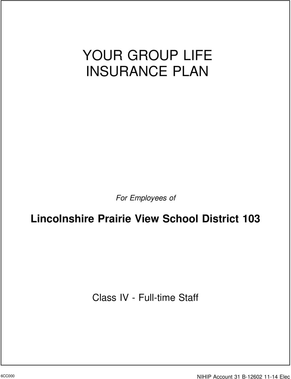 School District 103 Class IV - Full-time