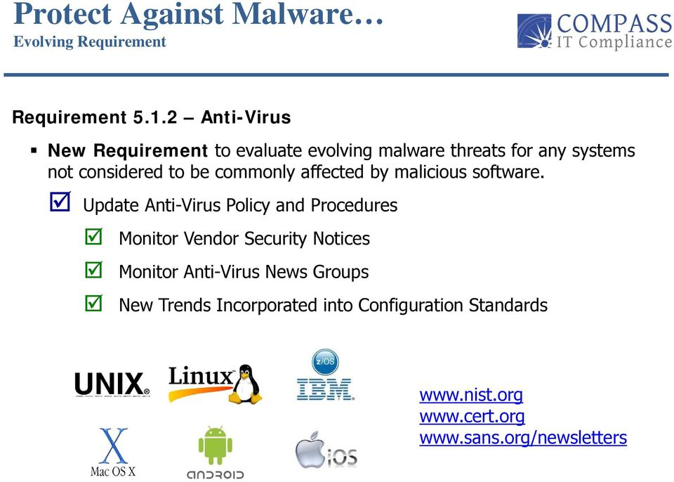 to be commonly affected by malicious software.