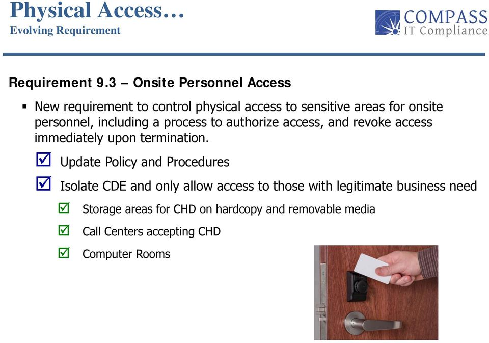 personnel, including a process to authorize access, and revoke access immediately upon termination.