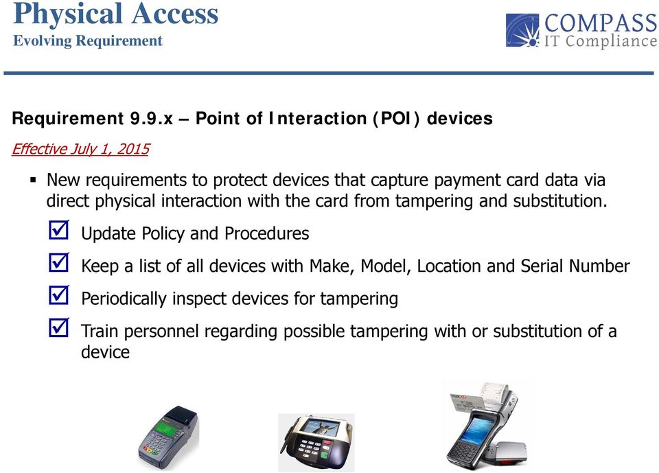 payment card data via direct physical interaction with the card from tampering and substitution.