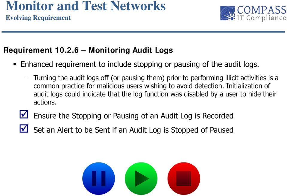 Turning the audit logs off (or pausing them) prior to performing illicit activities is a common practice for malicious users