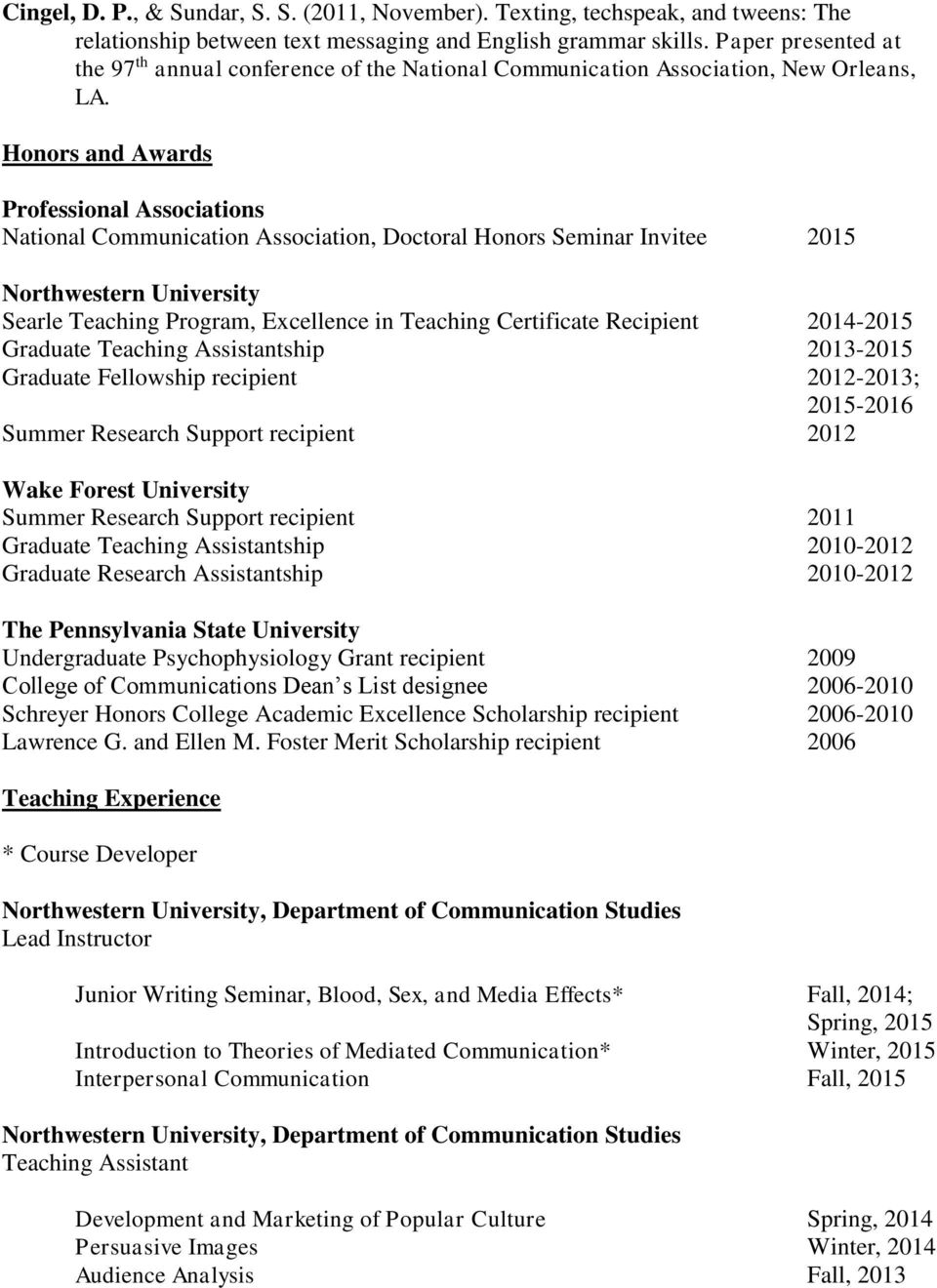 Honors and Awards Professional Associations National Communication Association, Doctoral Honors Seminar Invitee 2015 Northwestern University Searle Teaching Program, Excellence in Teaching