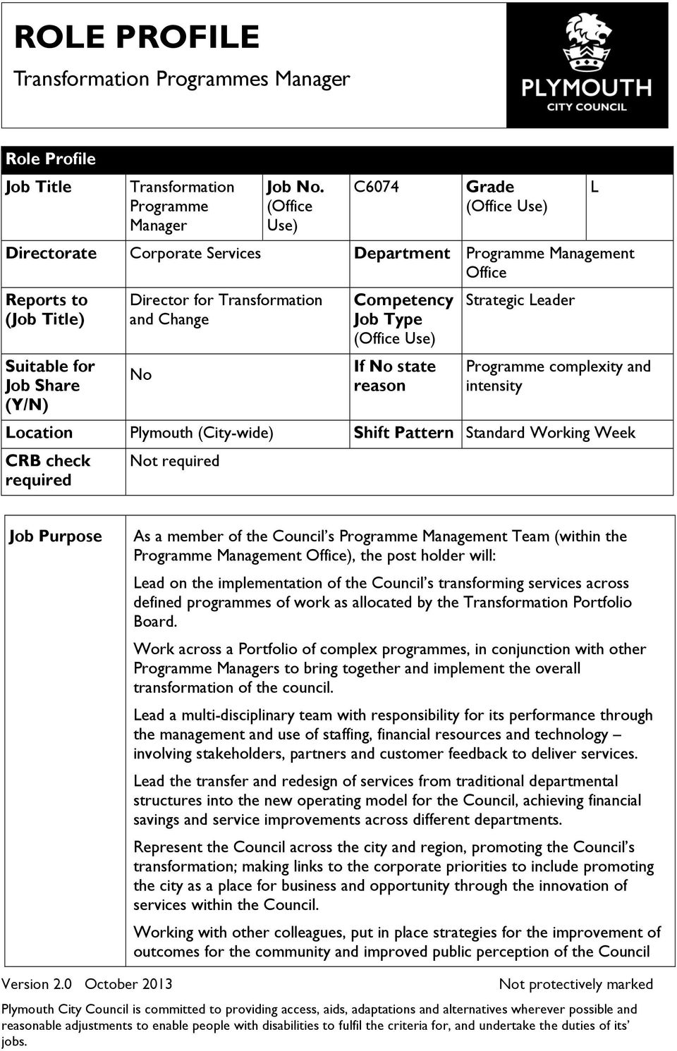 No Competency Job Type (Office Use) If No state reason Strategic Leader Programme complexity and intensity Location Plymouth (City-wide) Shift Pattern Standard Working Week CRB check required Not