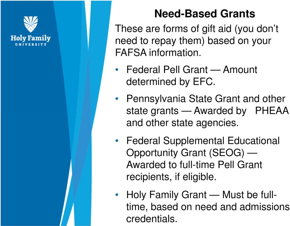 Pennsylvania State Grant and other state grants Awarded by PHEAA and other state agencies.