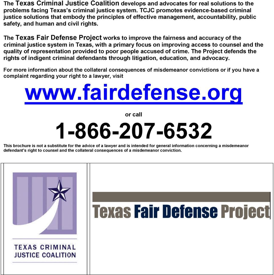 The Texas Fair Defense Project works to improve the fairness and accuracy of the criminal justice system in Texas, with a primary focus on improving access to counsel and the quality of