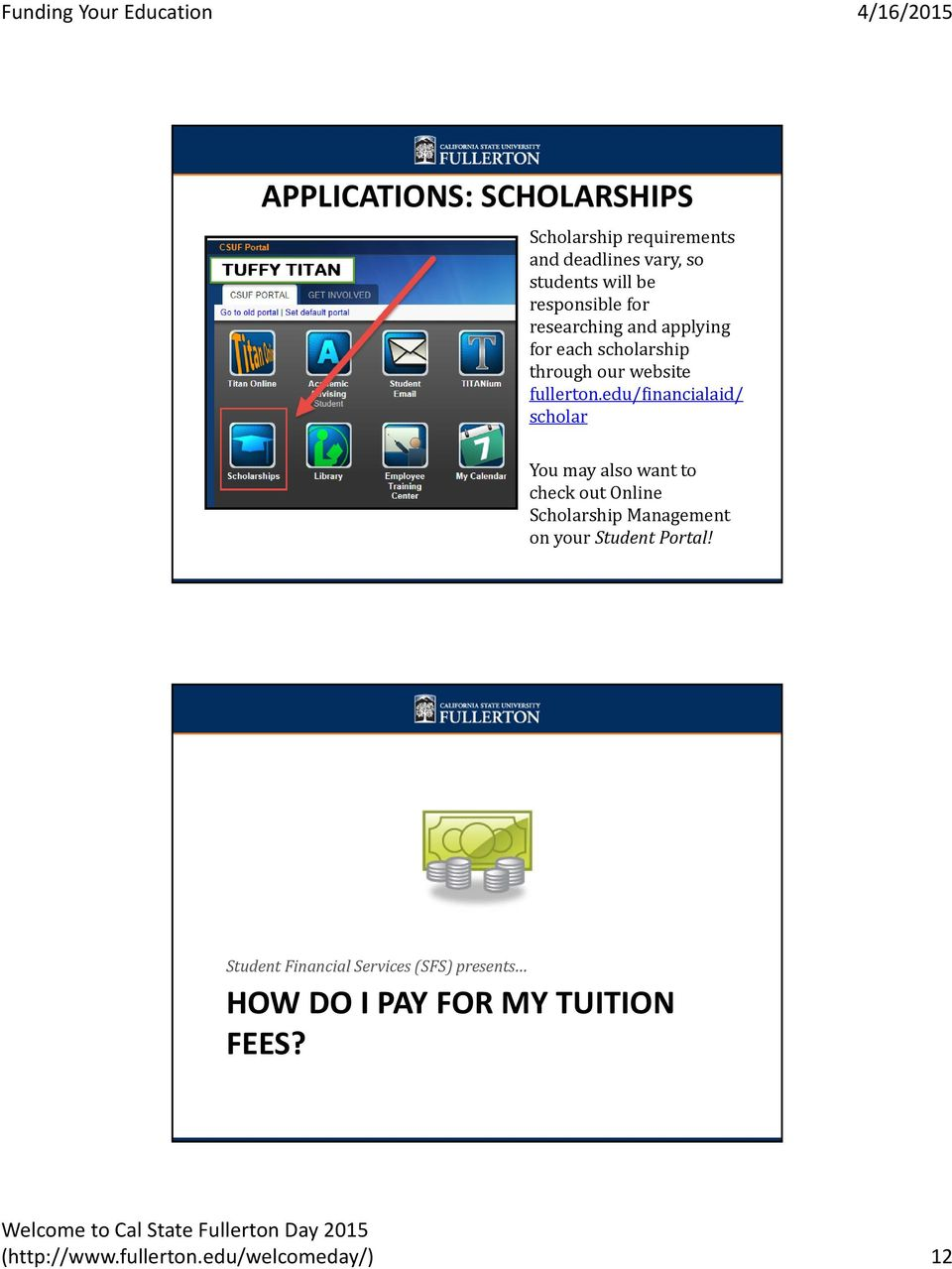 edu/financialaid/ scholar You may also want to check out Online Scholarship Management on your Student