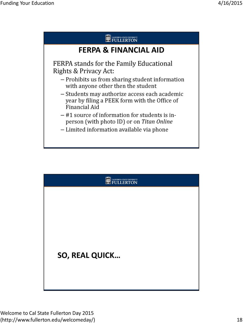 filing a PEEK form with the Office of Financial Aid #1 source of information for students is inperson (with