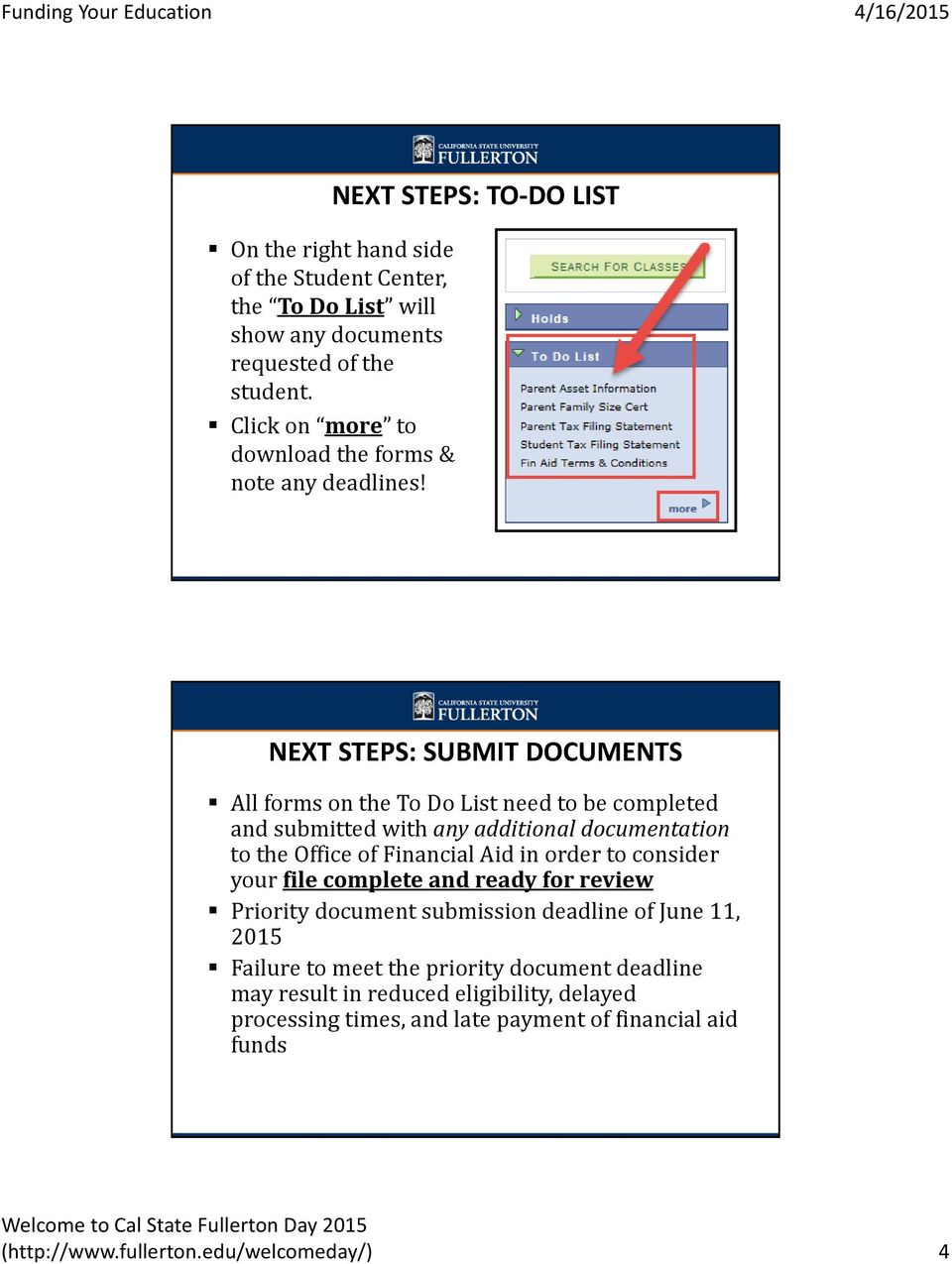 NEXT STEPS: SUBMIT DOCUMENTS All forms on the To Do List need to be completed and submitted with any additional documentation to the Office of Financial Aid in