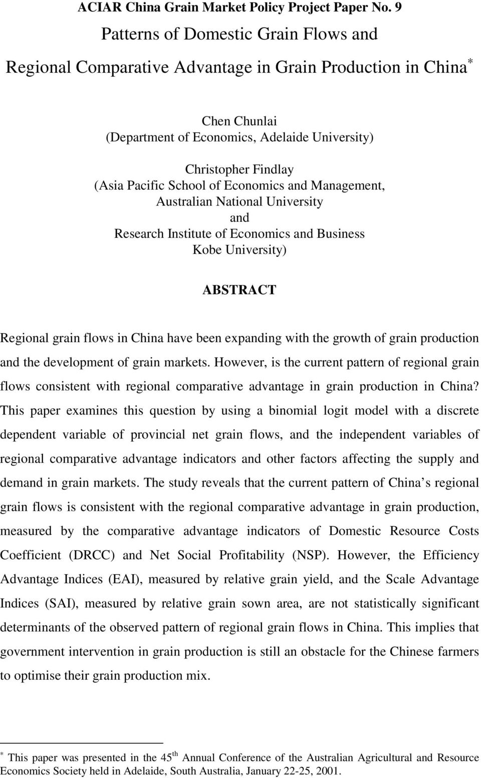 of Economics and Management, Australian National University and Research Institute of Economics and Business Kobe University) ABSTRACT Regional grain flows in China have been expanding with the