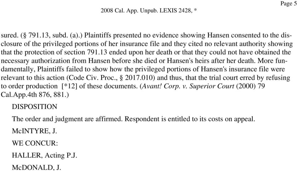 section 791.13 ended upon her death or that they could not have obtained the necessary authorization from Hansen before she died or Hansen's heirs after her death.