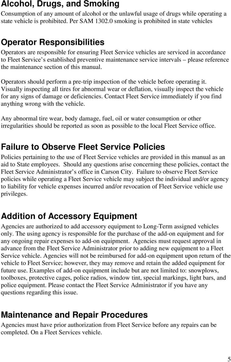 maintenance service intervals please reference the maintenance section of this manual. Operators should perform a pre-trip inspection of the vehicle before operating it.