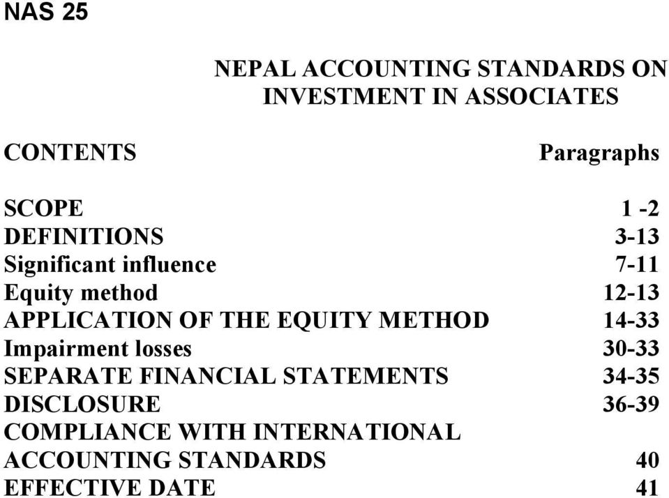 OF THE EQUITY METHOD 14-33 Impairment losses 30-33 SEPARATE FINANCIAL STATEMENTS