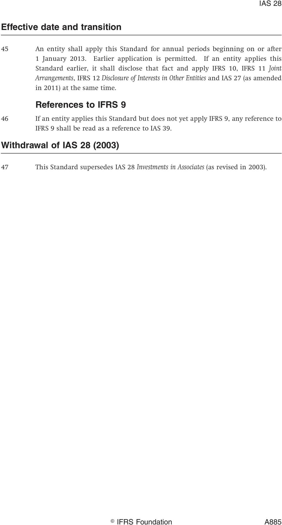 Entities and IAS 27 (as amended in 2011) at the same time.