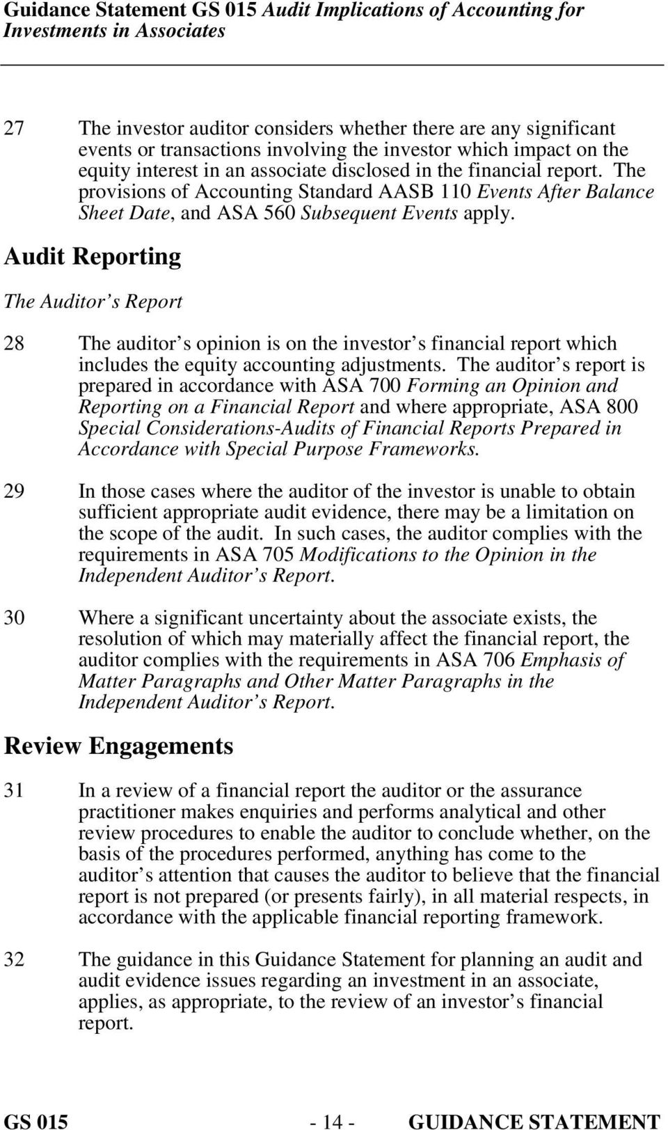 Audit Reporting The Auditor s Report 28 The auditor s opinion is on the investor s financial report which includes the equity accounting adjustments.