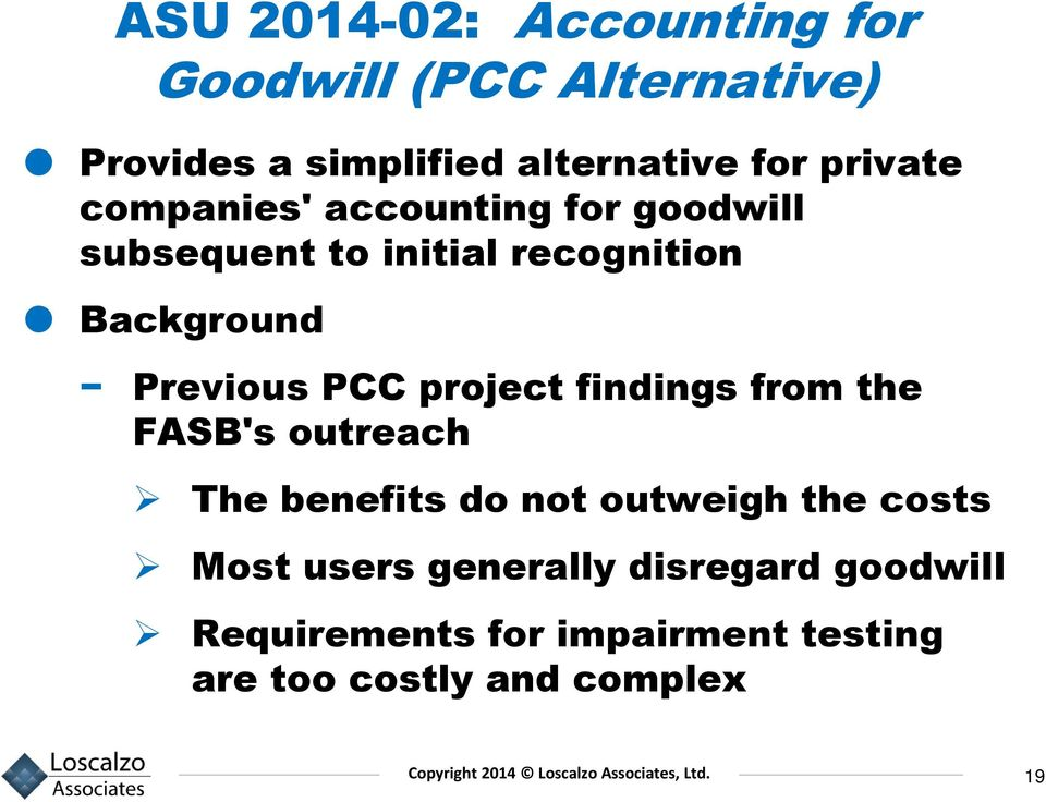 Previous PCC project findings from the FASB's outreach The benefits do not outweigh the costs