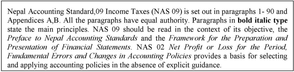 NAS 09 should be read in the context of its objective, the Preface to Nepal Accounting Standards and the Framework for the Preparation and