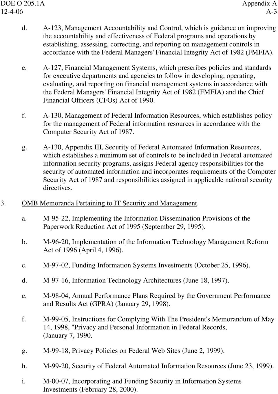 reporting on management controls in accordance with the Federal Managers' Financial Integrity Act of 1982 (FMFIA). e.