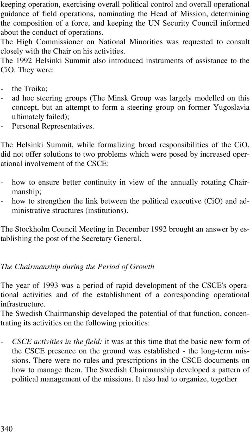 The 1992 Helsinki Summit also introduced instruments of assistance to the CiO.