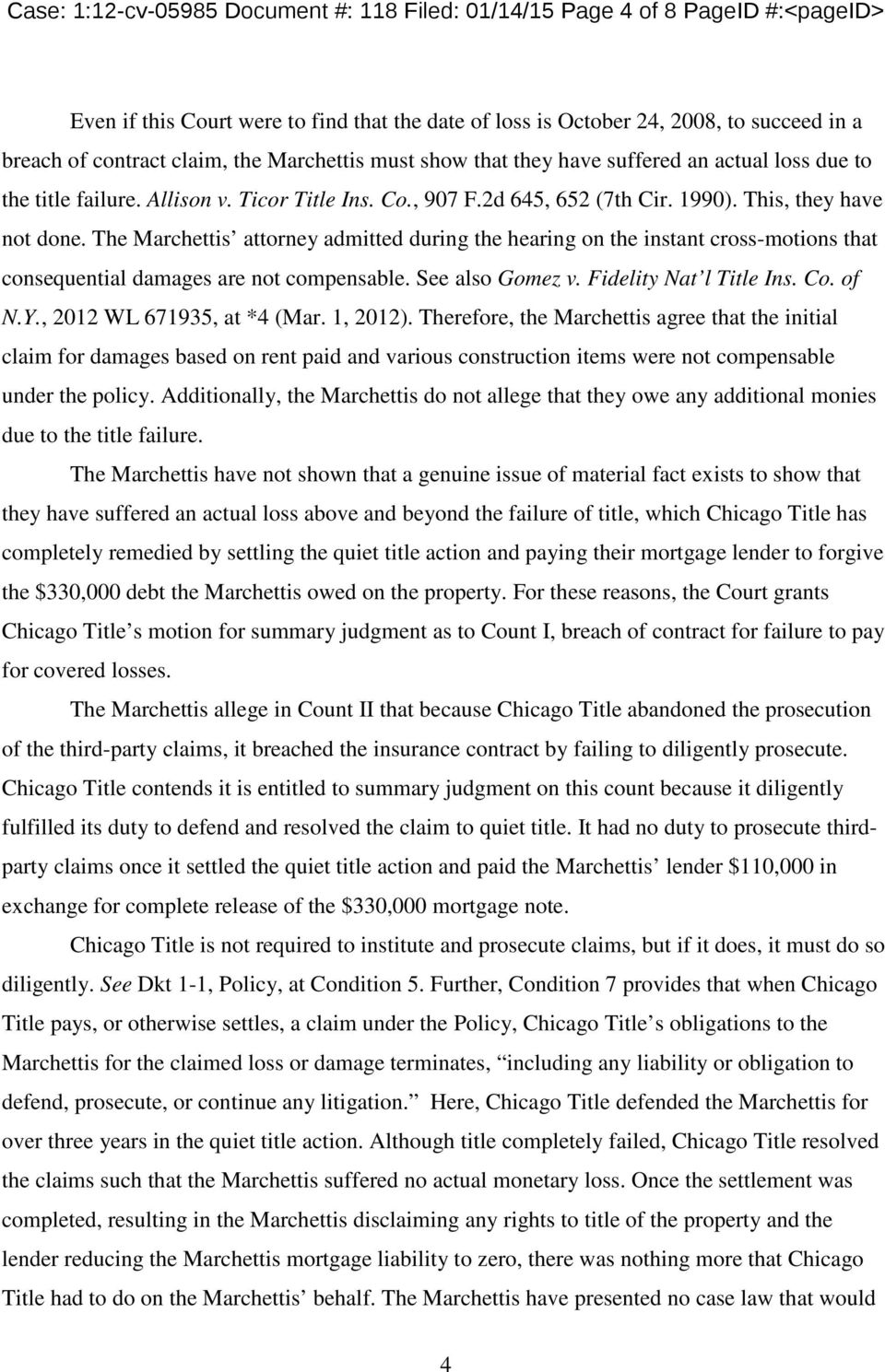 The Marchettis attorney admitted during the hearing on the instant cross-motions that consequential damages are not compensable. See also Gomez v. Fidelity Nat l Title Ins. Co. of N.Y.