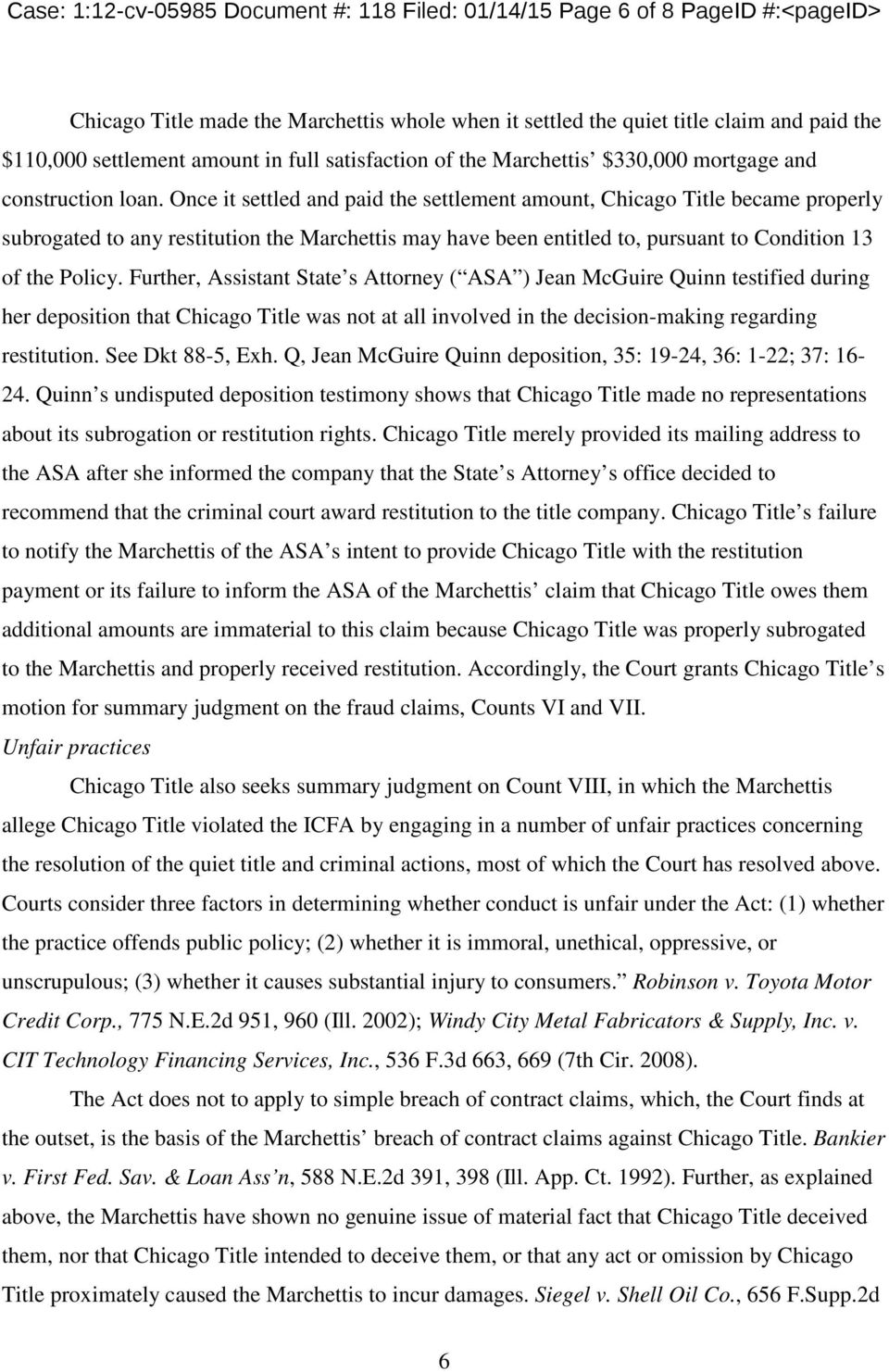 Once it settled and paid the settlement amount, Chicago Title became properly subrogated to any restitution the Marchettis may have been entitled to, pursuant to Condition 13 of the Policy.