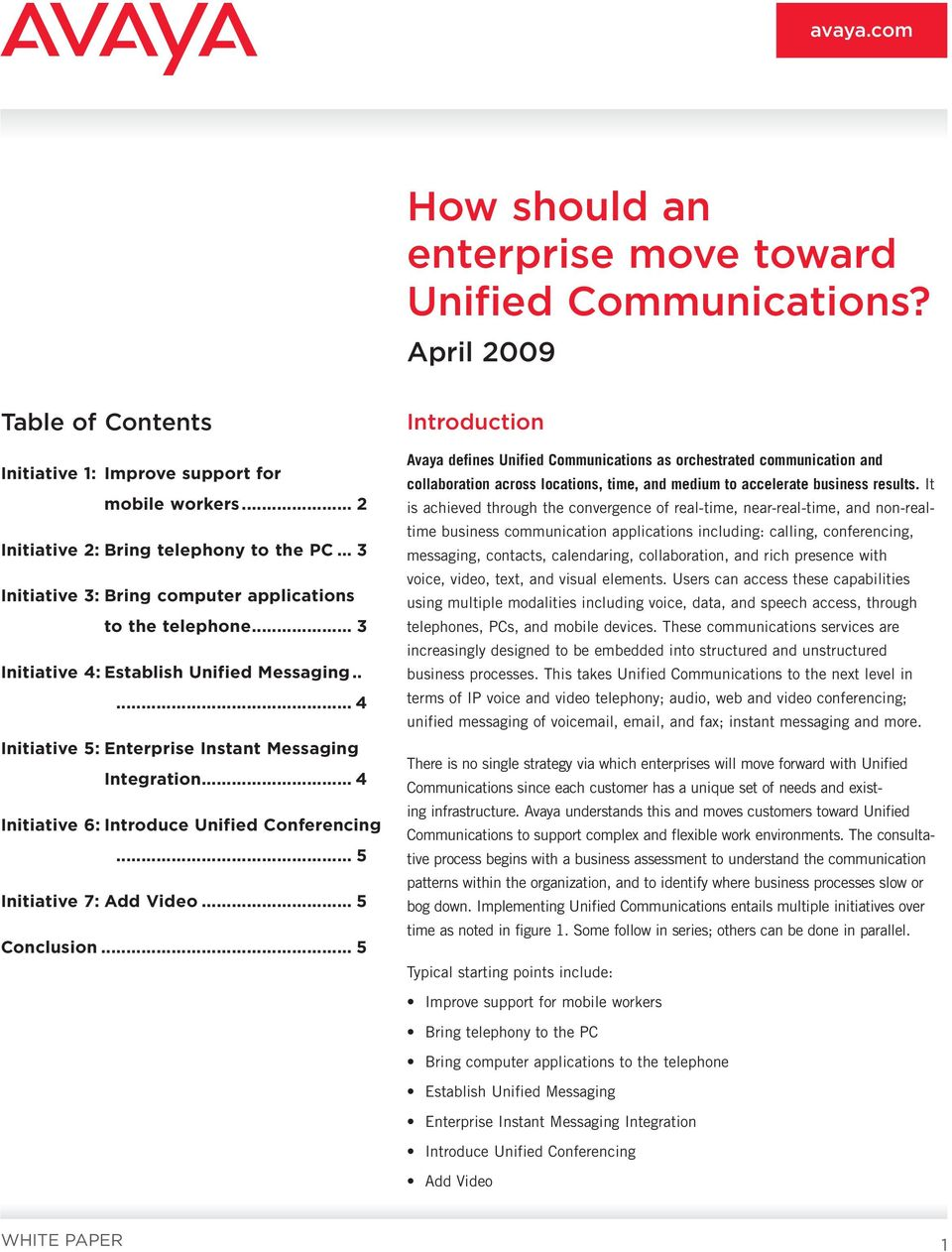 .. 4 Initiative 6: Introduce Unified Conferencing... 5 Initiative 7: Add Video... 5 Conclusion.