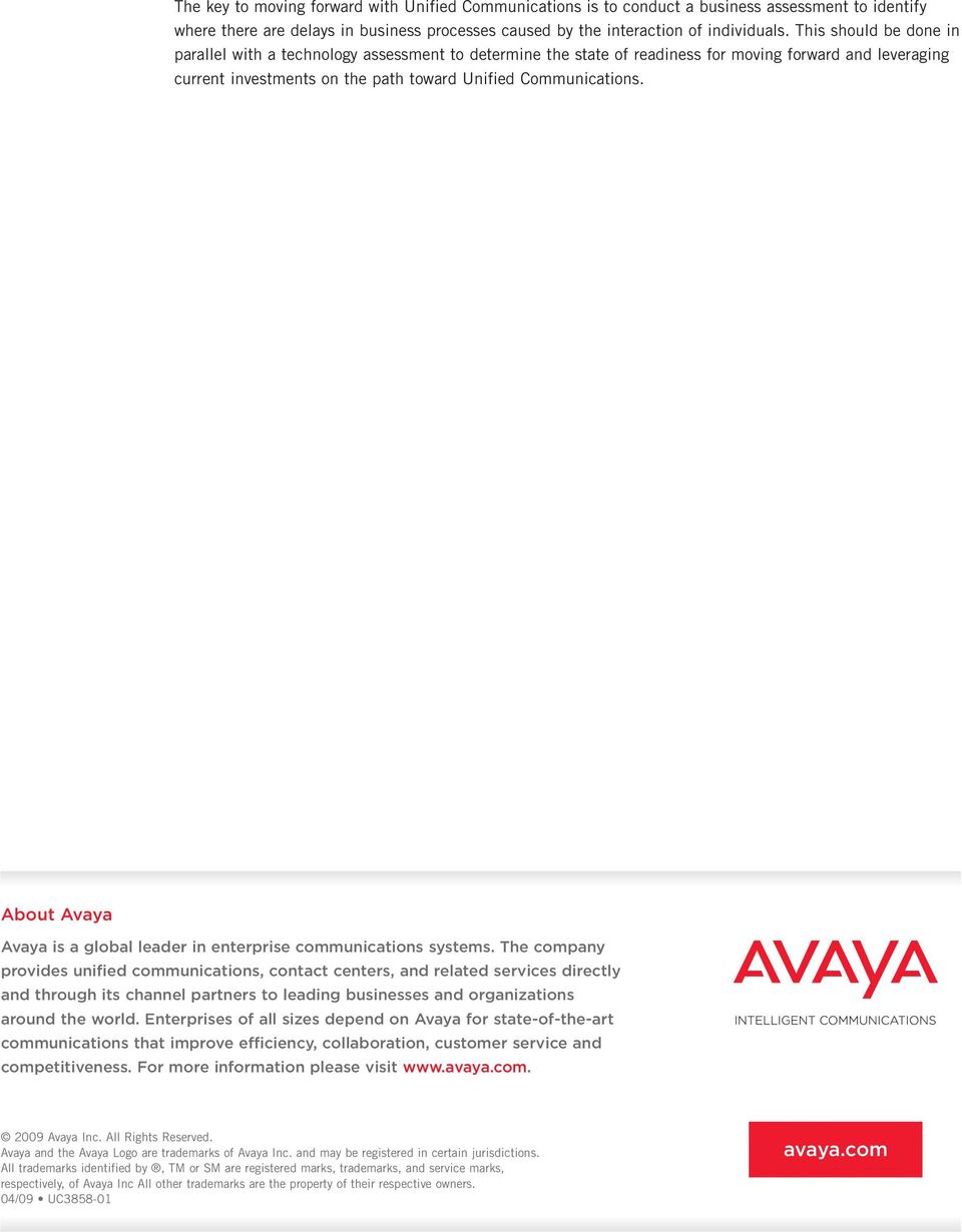 About Avaya Avaya is a global leader in enterprise communications systems.