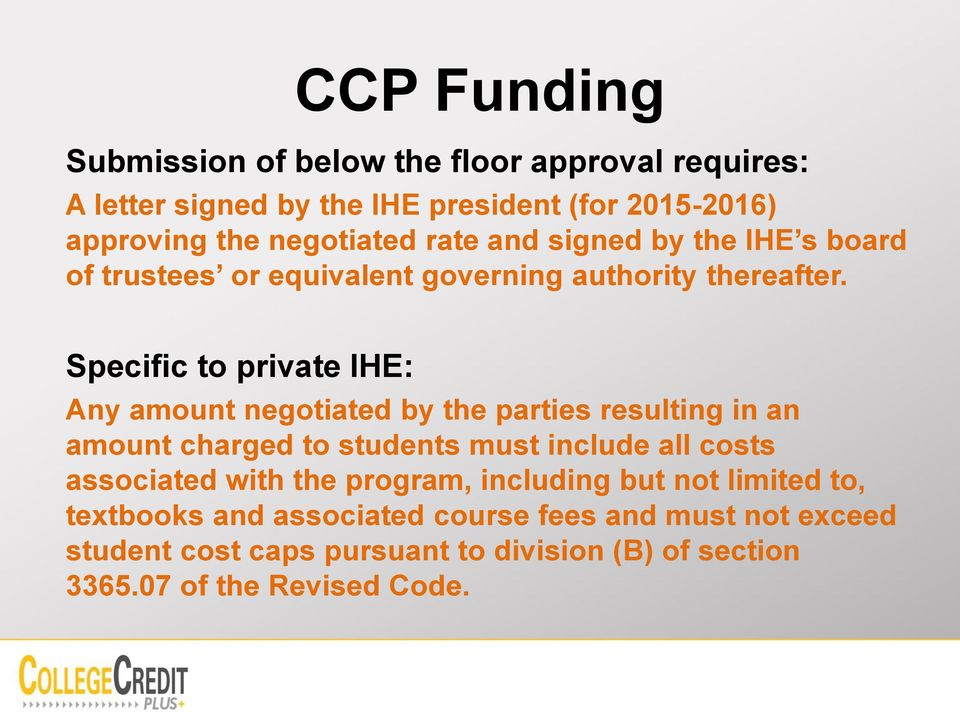 Specific to private IHE: Any amount negotiated by the parties resulting in an amount charged to students must include all costs associated