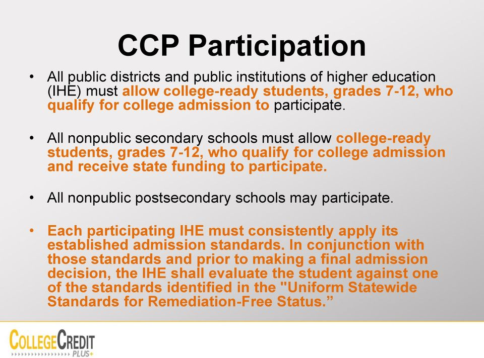 All nonpublic postsecondary schools may participate. Each participating IHE must consistently apply its established admission standards.