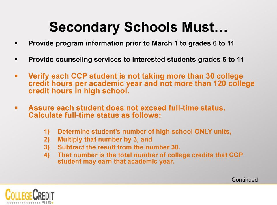 Assure each student does not exceed full-time status.