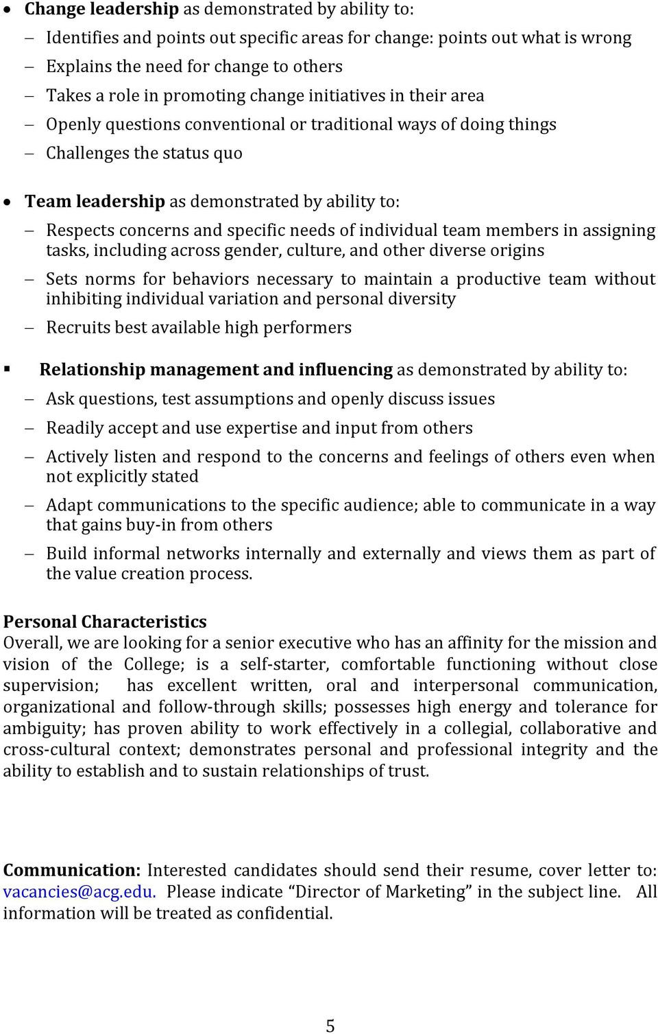 needs of individual team members in assigning tasks, including across gender, culture, and other diverse origins Sets norms for behaviors necessary to maintain a productive team without inhibiting