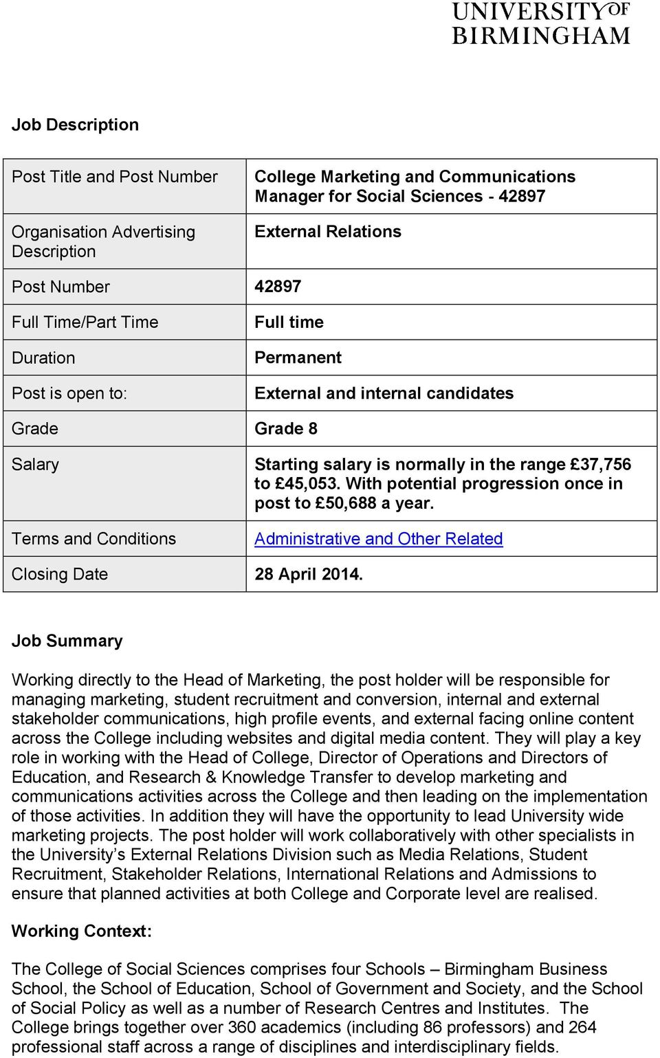 With potential progression once in post to 50,688 a year. Terms and Conditions Administrative and Other Related Closing Date 28 April 2014.