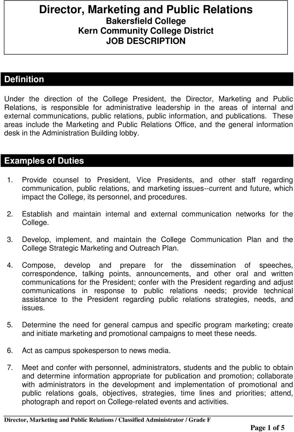 These areas include the Marketing and Public Relations Office, and the general information desk in the Administration Building lobby. Examples of Duties 1.