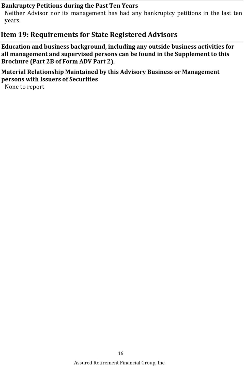 Item 19: Requirements for State Registered Advisors Education and business background, including any outside business