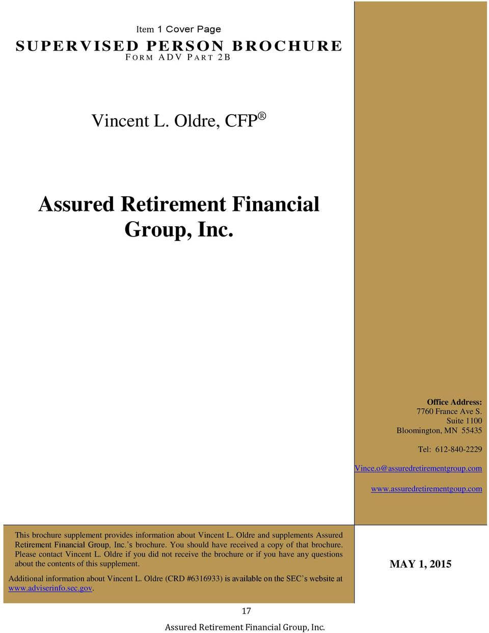 Oldre and supplements Assured Retirement Financial Group, Inc. s brochure. You should have received a copy of that brochure. Please contact Vincent L.