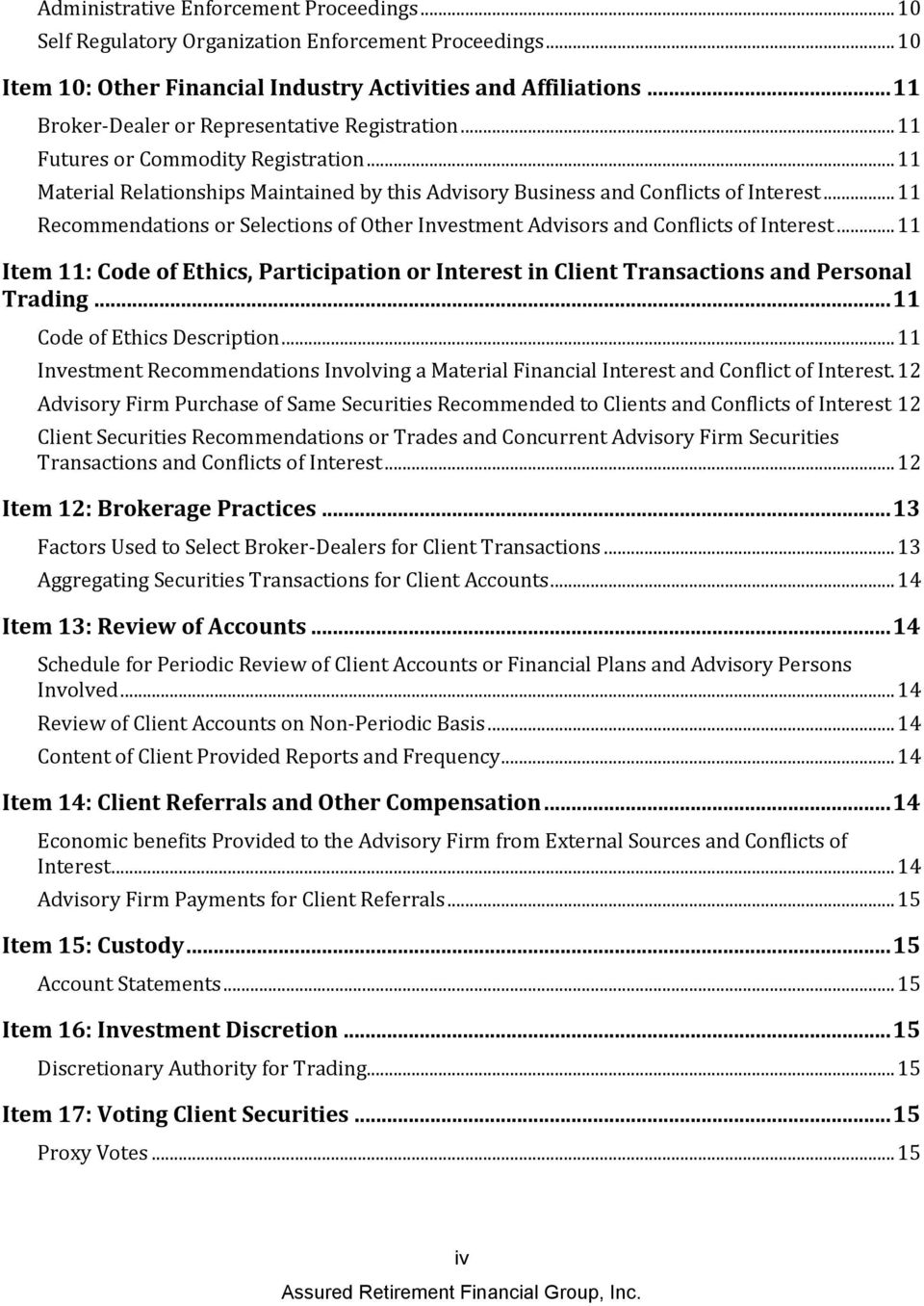 .. 11 Recommendations or Selections of Other Investment Advisors and Conflicts of Interest... 11 Item 11: Code of Ethics, Participation or Interest in Client Transactions and Personal Trading.