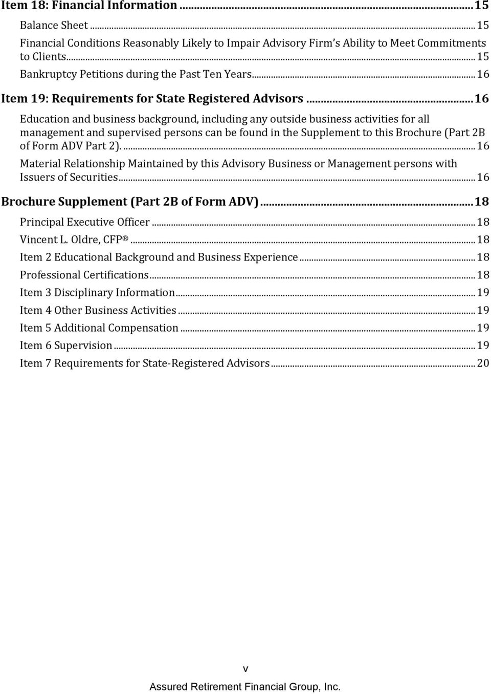 .. 16 Education and business background, including any outside business activities for all management and supervised persons can be found in the Supplement to this Brochure (Part 2B of Form ADV Part 2).