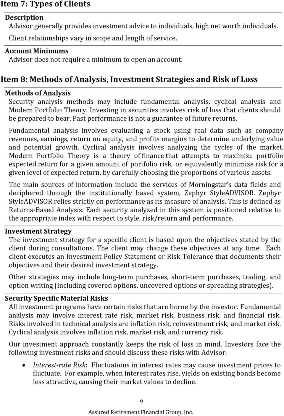Item 8: Methods of Analysis, Investment Strategies and Risk of Loss Methods of Analysis Security analysis methods may include fundamental analysis, cyclical analysis and Modern Portfolio Theory.