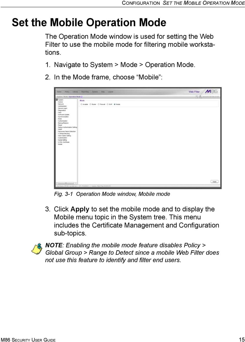 Click Apply to set the mobile mode and to display the Mobile menu topic in the System tree. This menu includes the Certificate Management and Configuration sub-topics.