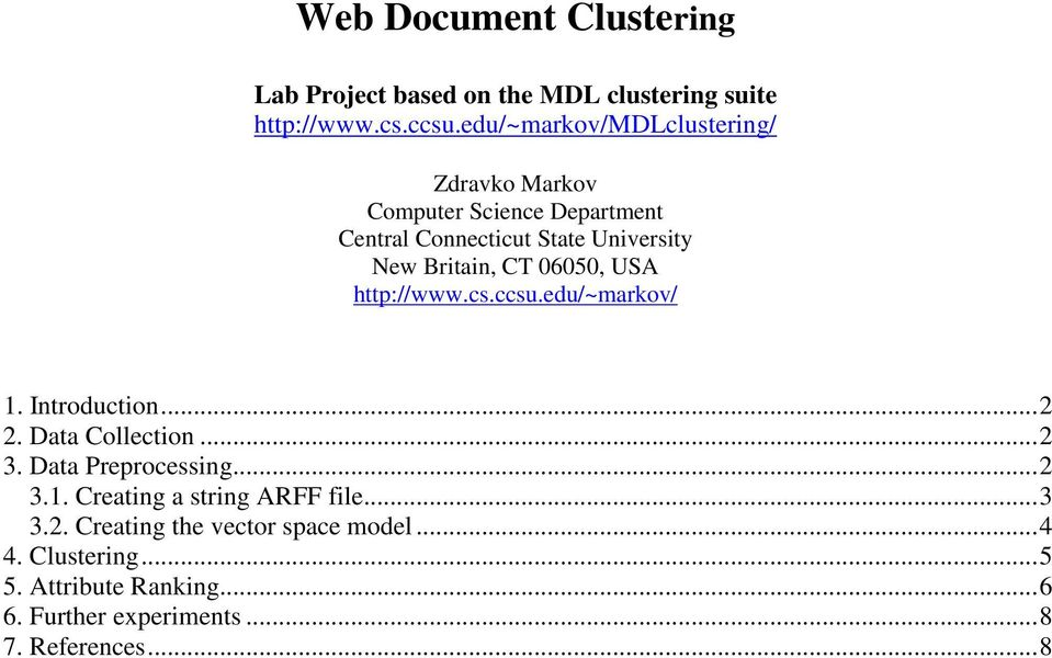 06050, USA http://www.cs.ccsu.edu/~markov/ 1. Introduction...2 2. Data Collection...2 3. Data Preprocessing...2 3.1. Creating a string ARFF file.