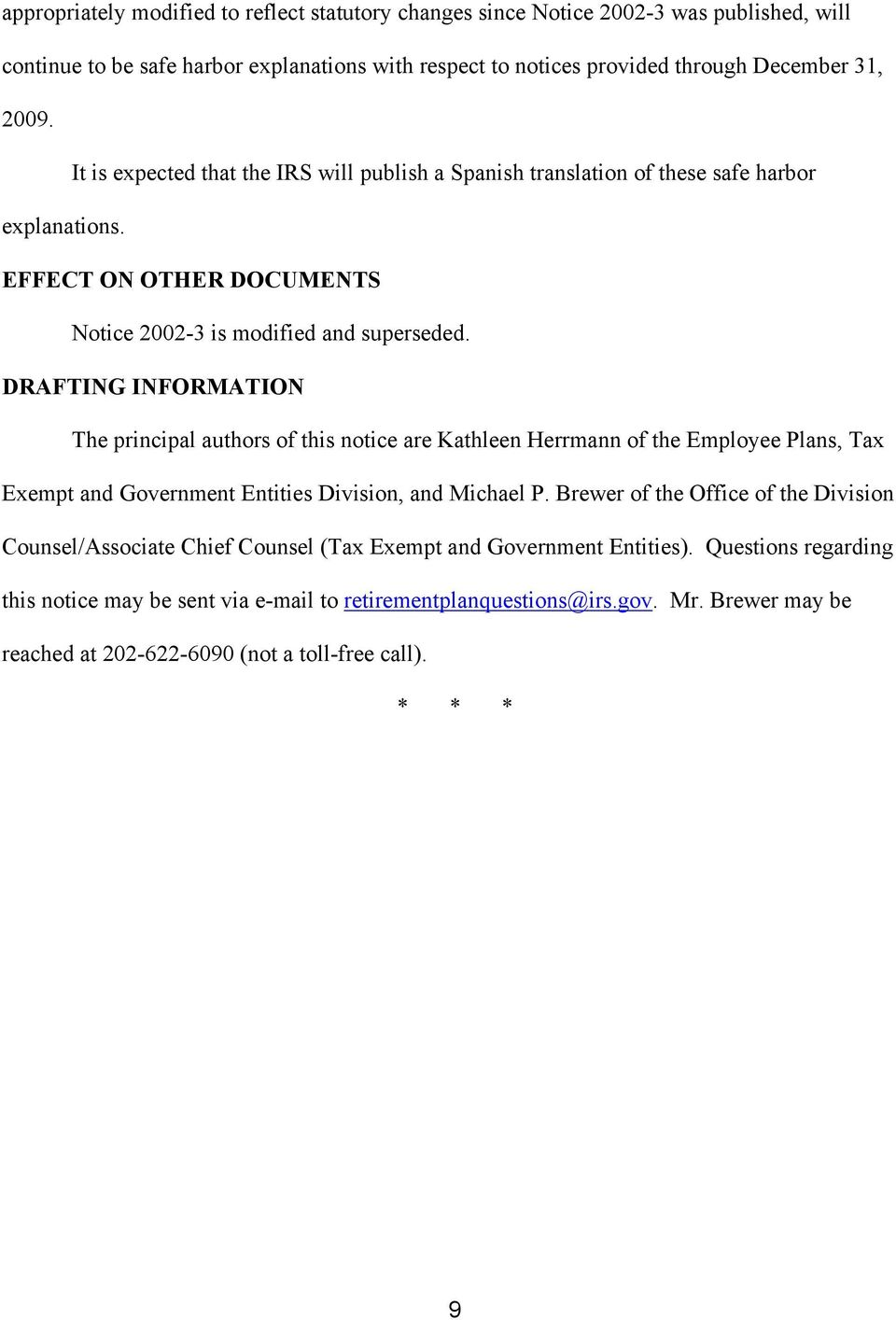 DRAFTING INFORMATION The principal authors of this notice are Kathleen Herrmann of the Employee Plans, Tax Exempt and Government Entities Division, and Michael P.