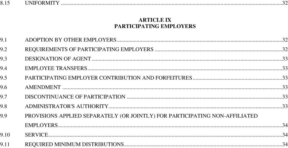 4 EMPLOYEE TRANSFERS...33 9.5 PARTICIPATING EMPLOYER CONTRIBUTION AND FORFEITURES...33 9.6 AMENDMENT...33 9.7 DISCONTINUANCE OF PARTICIPATION.