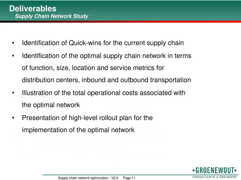 and outbound transportation Illustration of the total operational costs associated with the optimal network Presentation